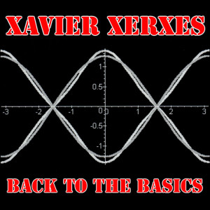 Xavier Xerxes Back To The Basics Album Cover